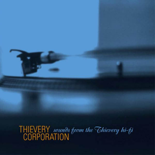 THIEVERY CORPORATION 'SOUNDS FROM THE THIEVERY HI-FI' CD