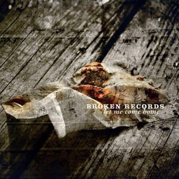 BROKEN RECORDS 'LET ME COME HOME' CD