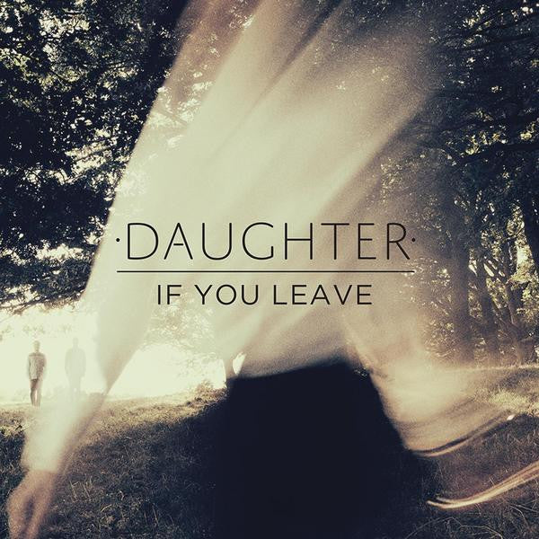 DAUGHTER 'IF YOU LEAVE' CD