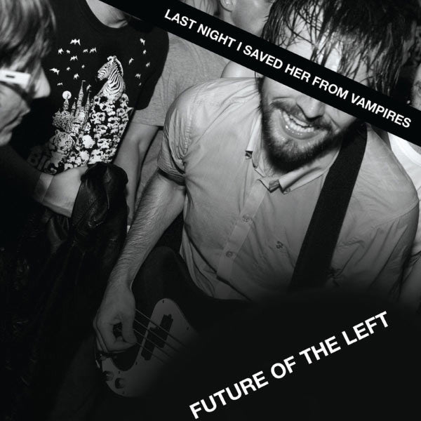 FUTURE OF THE LEFT 'LAST NIGHT I SAVED HER FROM VAMPIRES' CD