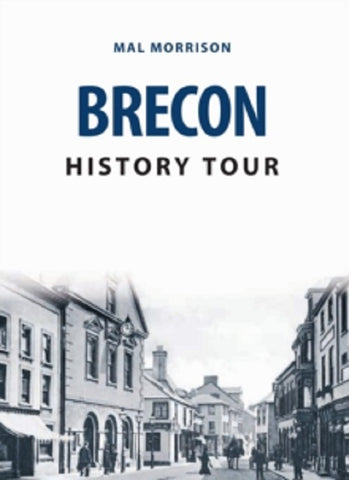 Brecon History Tour by Mal Morrison New Paperback Book