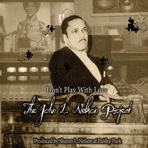 John L Nelson Don't Play With Love The John L Nelson Project Dont New CD