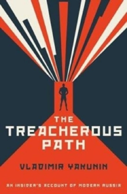 The Treacherous Path An Insider's Account of Modern Russia Insiders New Book