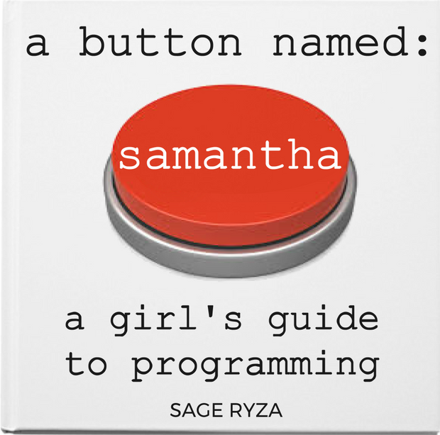 a button named samantha: a girl's guide to programming