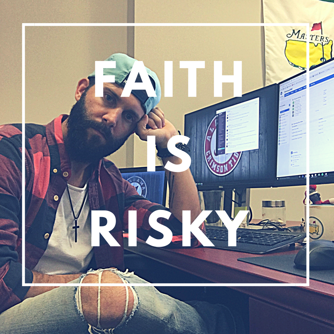 Faith is risky
