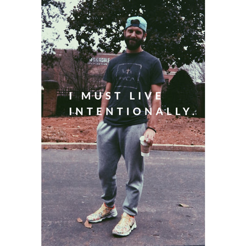 I Must Live Intentionally. Blog Post from Zack Gudzan, the founder of CLTIVATE.
