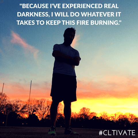 Because I've experienced real darkness, I will do whatever it takes to keep this fire burning. -Zack Gudzan, Founder of CLTIVATE