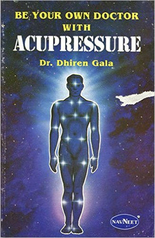 Be your own Doctor with ACUPRESSURE
