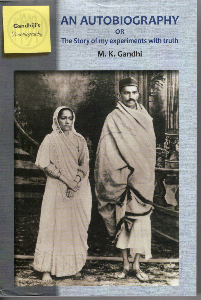 An Autobiography or The Story of my Experiments with truth M.K.GANDHI