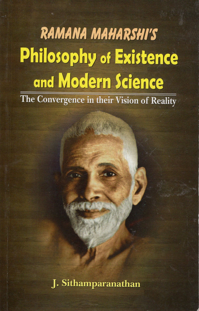 Ramana Maharshi's - Philosophy of Existences and Modern Science