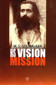 M.S.Golwalkar- His Vision & Mission
