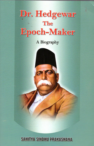 Dr. Hedgewar The Epoch - Maker - A Biography