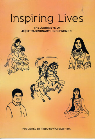Inspiring Lives - THE JOURNEYS OF 40 EXTRAORDINARY HINDU WOMEN