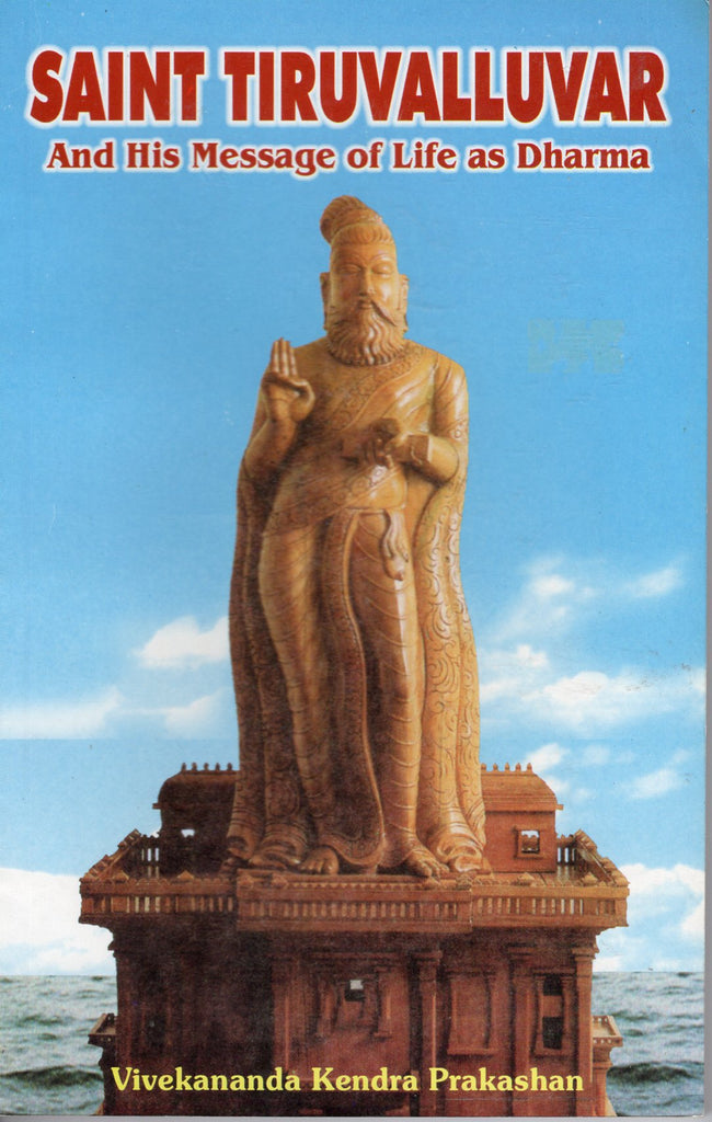 Saint Tiruvalluvar And his message of life as Dharma