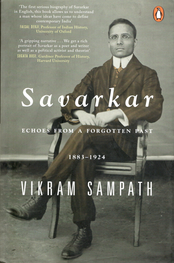 Savarkar Echoes from A FORGOTTEN PAST 1883-1924 VIKRAM SAMOATH