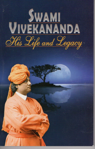 Swami Vivekananda His Life and Legacy