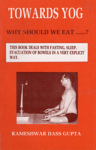 TOWARDS YOG - WHY SHOULD WE EAT......?