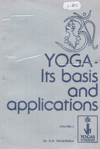 YOGA - Its basis and applications Volume 1