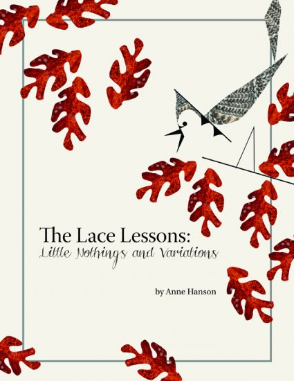 The Lace Lessons: New Little Nothings and Variations