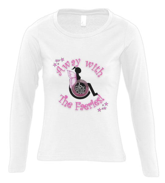'AWAY WiTH THE FAERiES' LS Wheelchair ladies-fit Tshirt - available in black or white