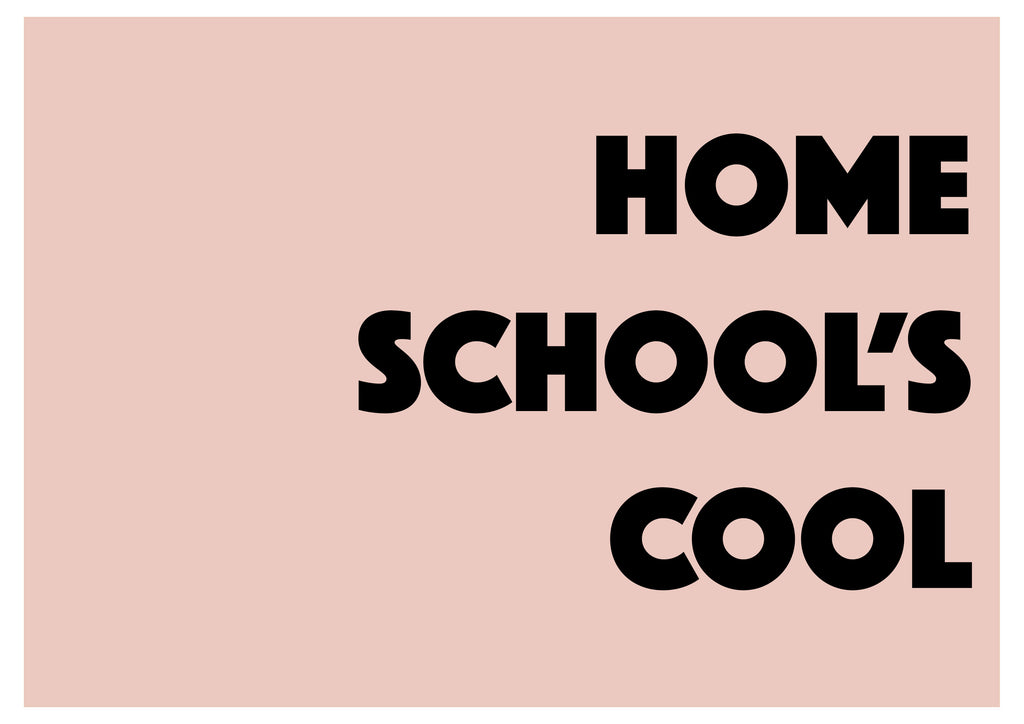 HOME SCHOOL'S COOL (blush) Children's Print