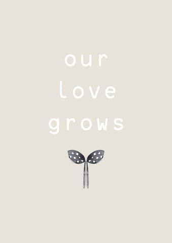 Our Love Grows Natural Children's Print
