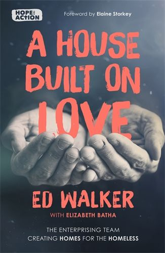 A House Built on Love - The enterprising team creating homes for the homeless