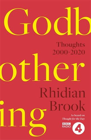 Godbothering - Thoughts, 2000-2020 - As heard on 'Thought for the Day' on BBC Radio 4