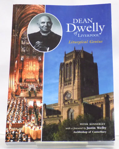 Dean dwelly of liverpool liturgical genius