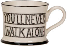 """Youll Never Walk Alone"" Ceramic Mug"