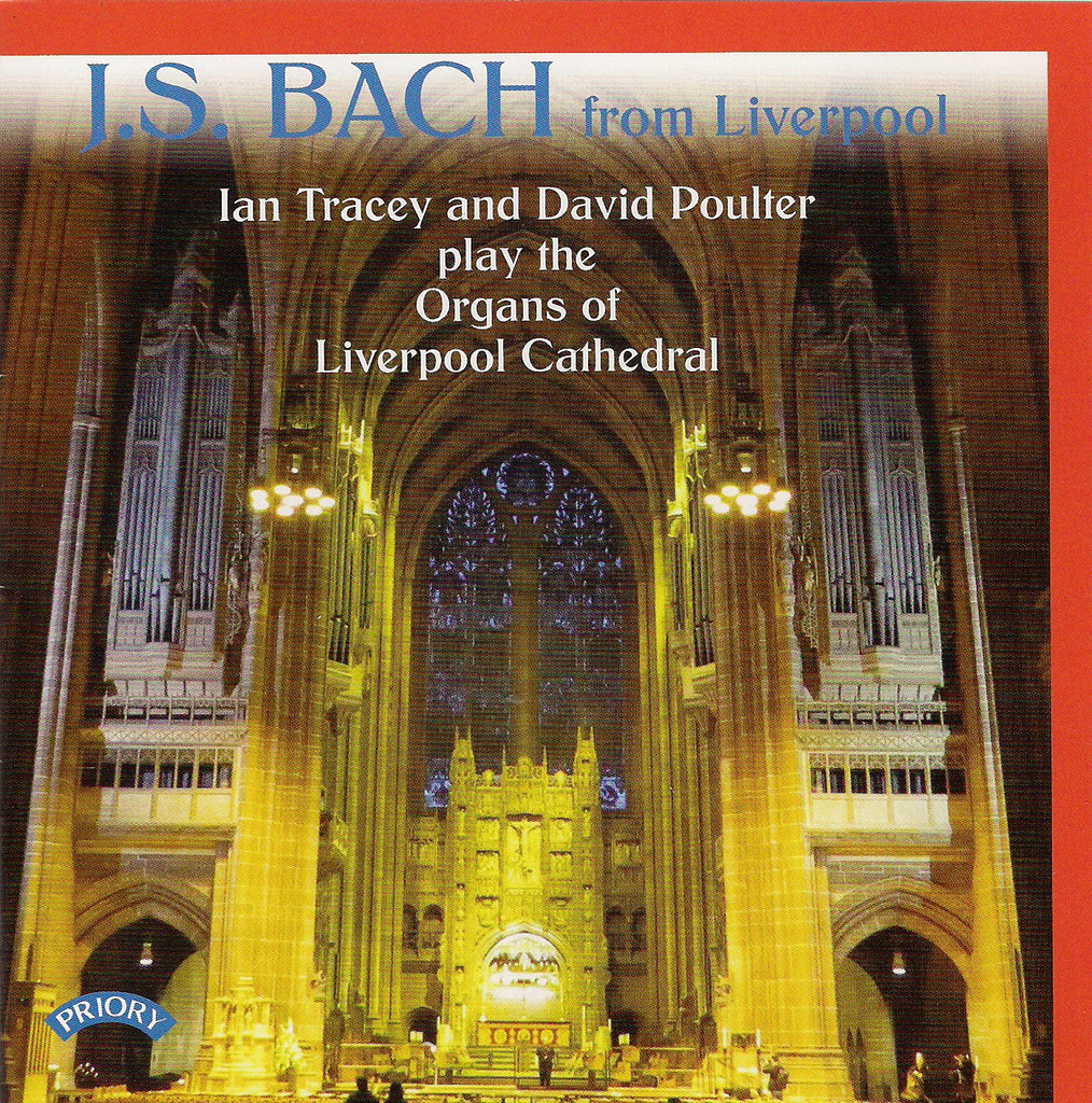 J. S. Bach from Liverpool - Ian Tracey and David Poulter play the Organs of Liverpool Cathedral