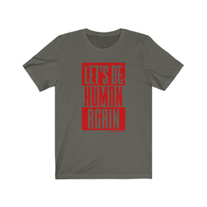 Let's Be Human Again Red Design Unisex T-Shirt