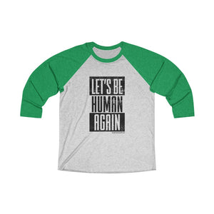Let's Be Human Again Black Design Raglan Tee