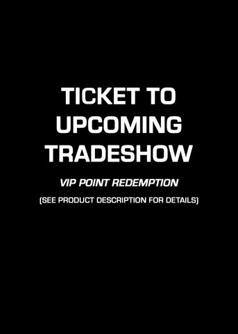 Ticket to Tradeshow (VIP PT REDEMPTION ONLY)