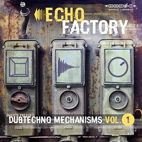 Zero-G Echo Factory - Dubtechno Mechanisms 1