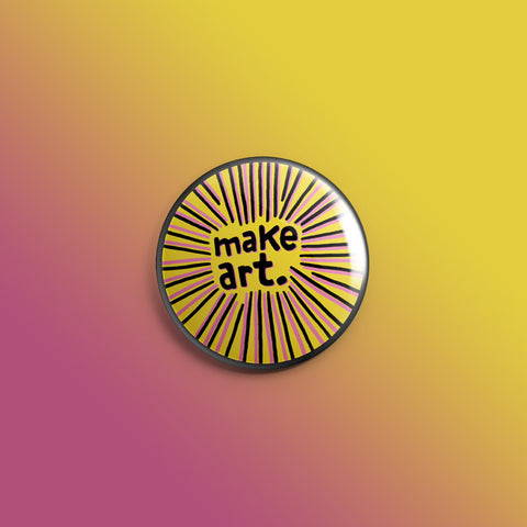 Make Art. 1inch Pin
