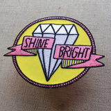 Shine Bright Embroidered Patch
