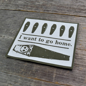 I Want To Go Home Canvas Patch GREEN