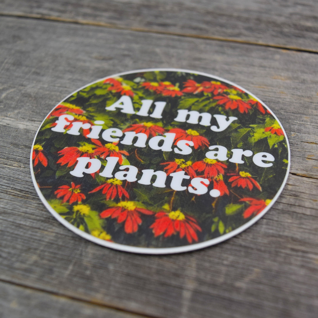 All My Friends Are Plants #2 Vinyl Sticker