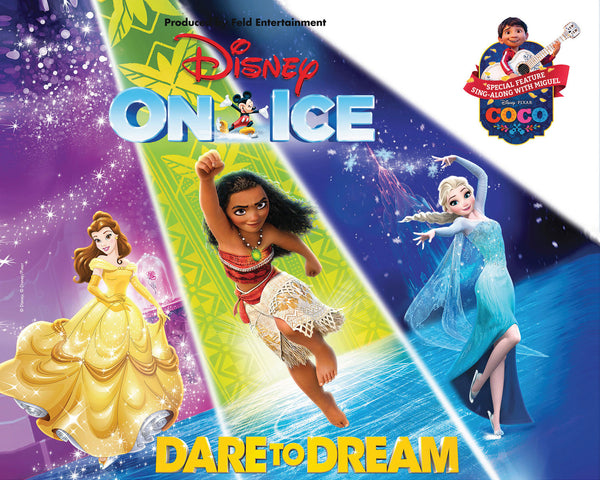 Disney on Ice Dare to Dream 冰上迪士尼之「勇敢追夢」Oakland Oracle - 3月2日(SAT) 7點