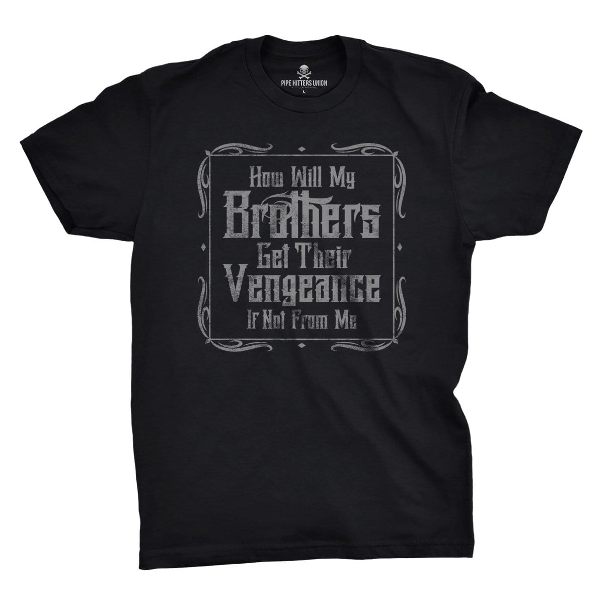 Brother's Vengeance - Black - T-Shirts - Pipe Hitters Union