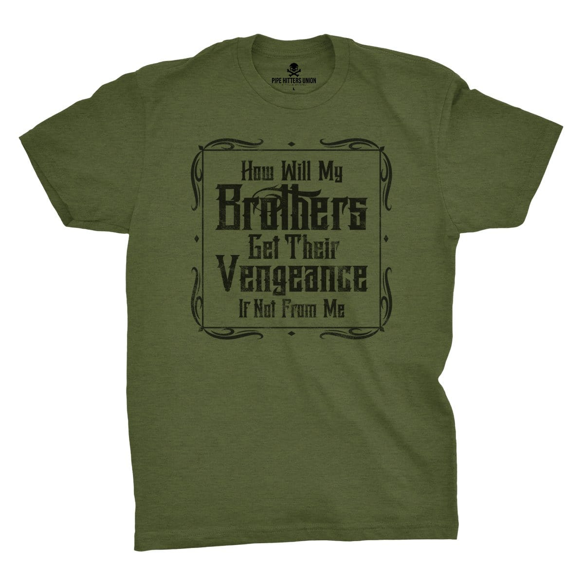 Brother's Vengeance - Military Green - T-Shirts - Pipe Hitters Union