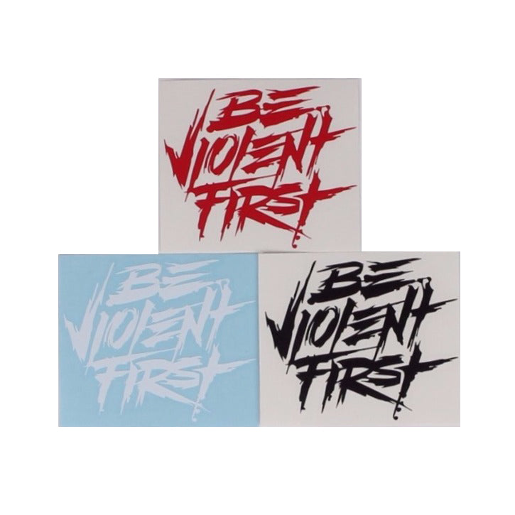 Be Violent First - Decal - Red - Decals - Pipe Hitters Union