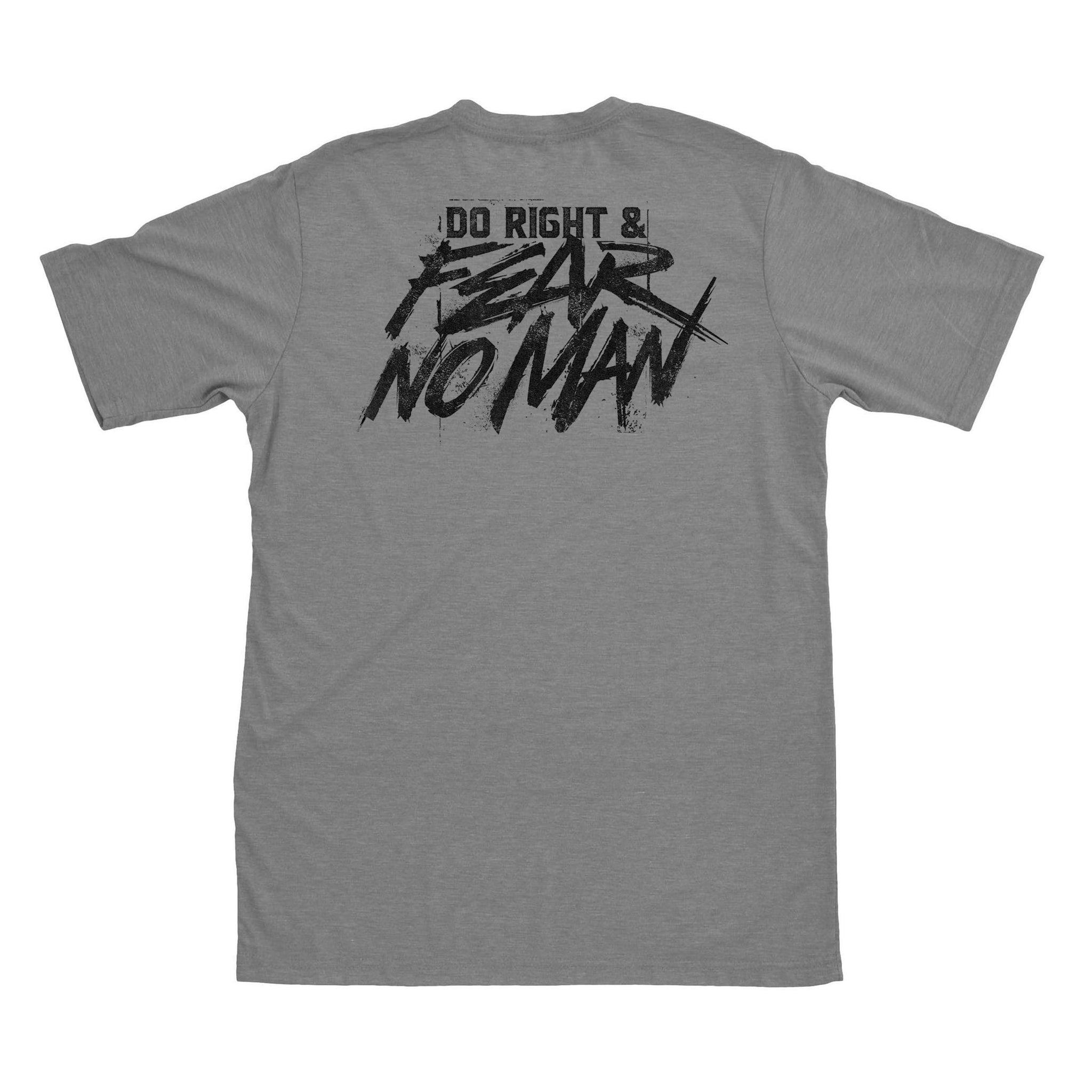 Do Right And Fear No Man - Grey - T-Shirts - Pipe Hitters Union