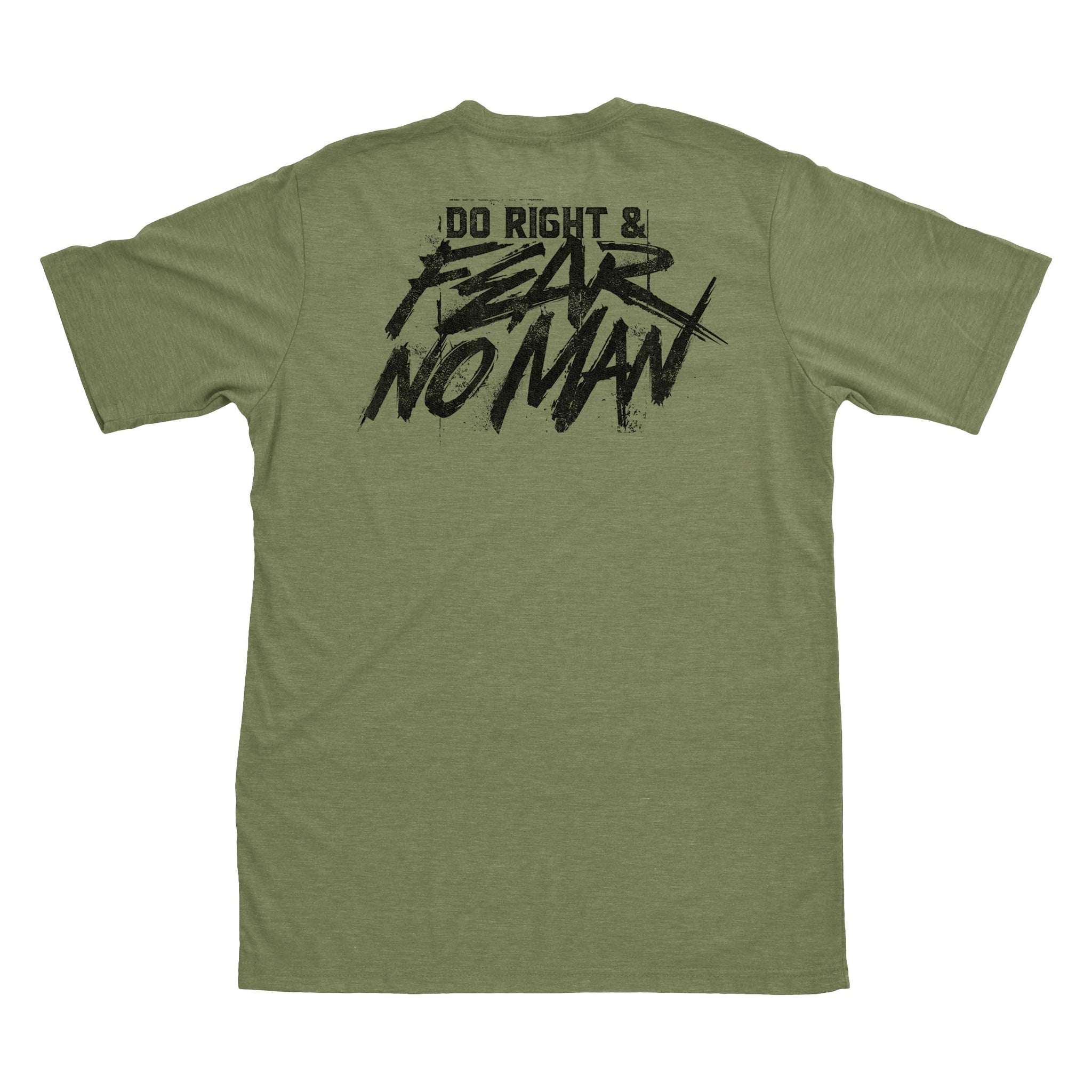 Do Right And Fear No Man - Military Green - T-Shirts - Pipe Hitters Union