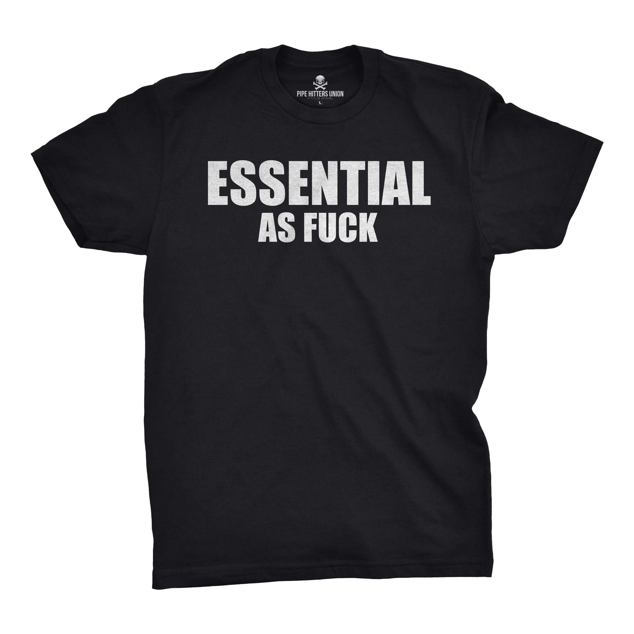 Essential As Fuck - Black - T-Shirts - Pipe Hitters Union