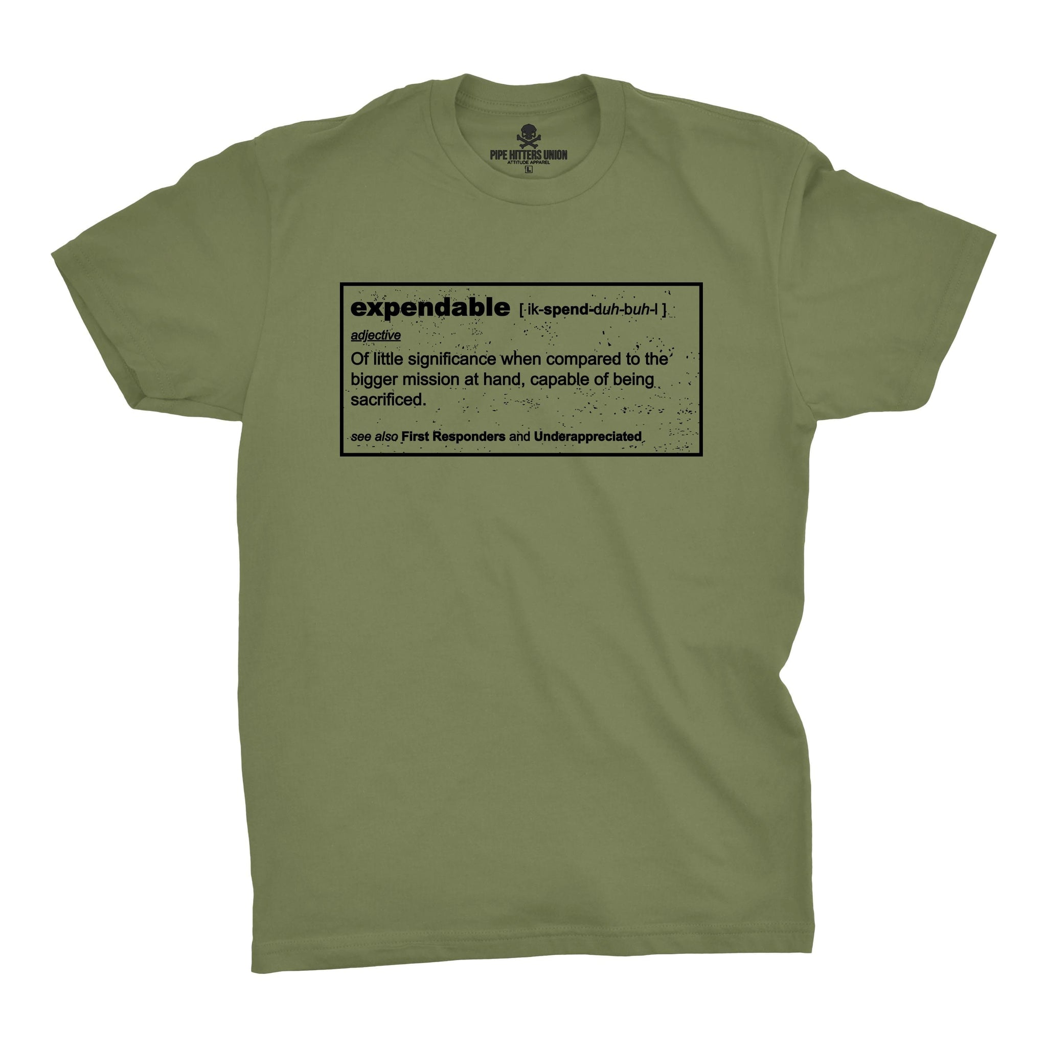 Expendable (Definition) - Military Green - T-Shirts - Pipe Hitters Union
