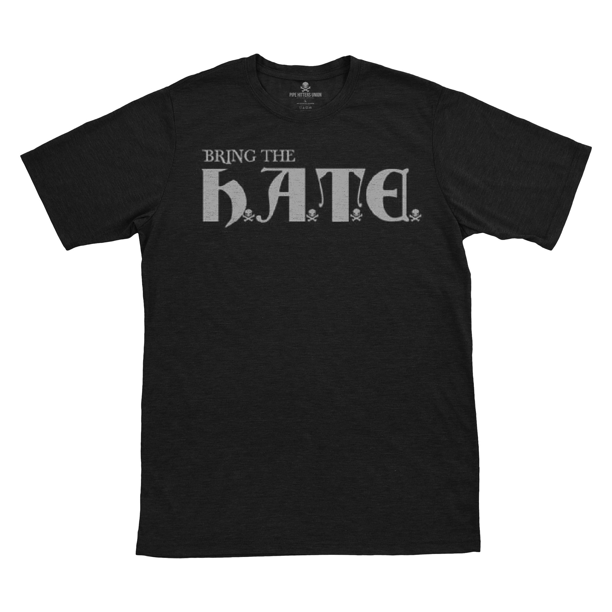 Bring The HATE - Black - T-Shirts - Pipe Hitters Union