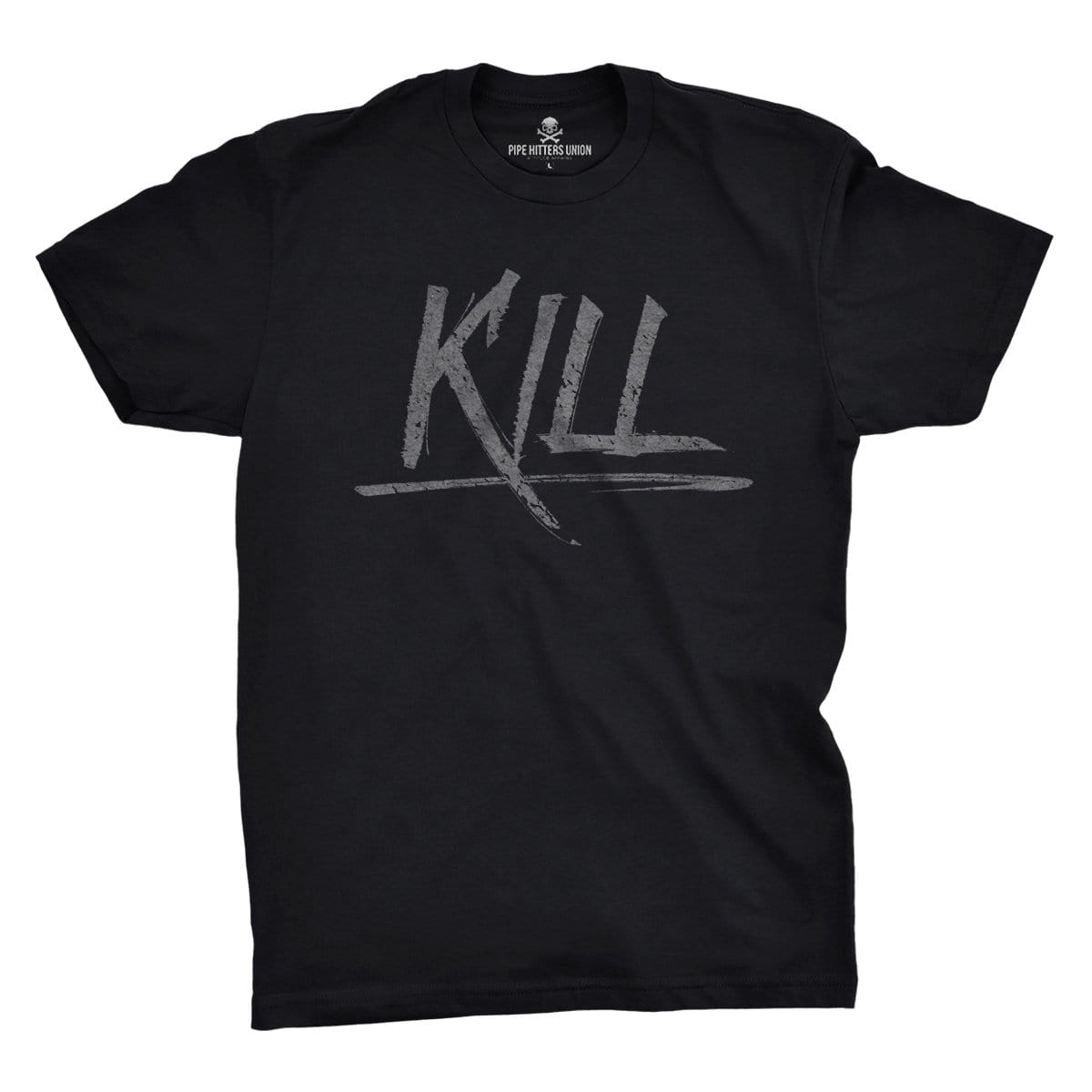 Kill - Black - T-Shirts - Pipe Hitters Union