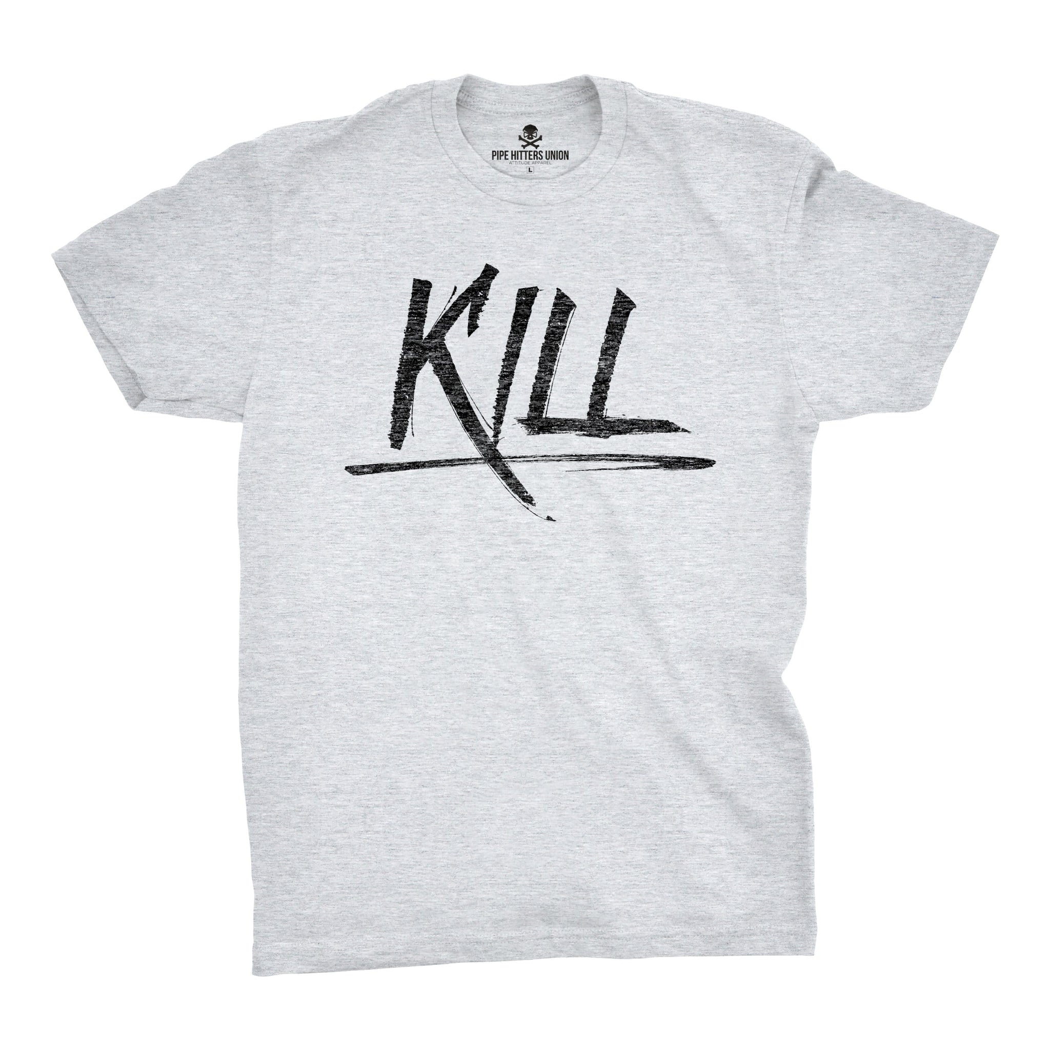 Kill - Grey - T-Shirts - Pipe Hitters Union